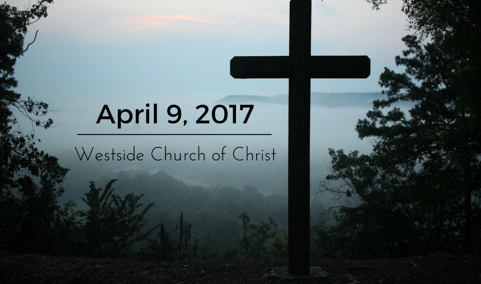 News for April 9, 2017 for Westside Church of Christ in El Paso, Texas